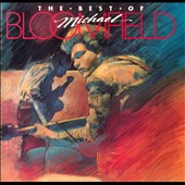 Michael Bloomfield: Best of Michael Bloomfield [Takoma]