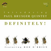 Paul Brusger Quintet: Definitely!