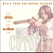 Jeff Grace: Meek's Cutoff [Original Soundtrack]