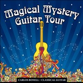 Carlos Bonell (Guitar): Magical Mystery Guitar Tour *