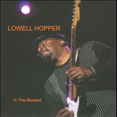 Lowell Hopper: In the Moment