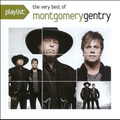 Montgomery Gentry: Playlist: The Very Best of Montgomery Gentry