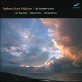 Barbara Monk Feldman: The Northern Shore / Takahashi, Sabat, Clarke