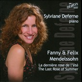 Fanny and Felix Mendelsson: The Last Rose of Summer / Sylviane Deferne, piano