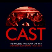 Cast (U.K.): The Troubled Times Tour: Live 2012 [Digipak]