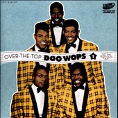 Various Artists: Over-the-Top Doo Wops, Vol. 1: Let the Old Folks Talk