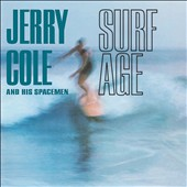 Jerry Cole & the Spacemen/Jerry Cole: Surf Age [Digipak]