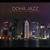 Doha Jazz: Blues On the Corniche [Digipak]