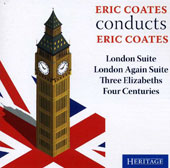 Eric Coates conducts Eric Coates: London Suite; London Again Suite; Three Elizabeths; Four Centuries