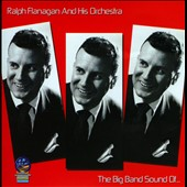 Ralph Flanagan & His Orchestra: The  Big Band Sounds Of... *