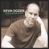 Kevin Dozier: Love's Never Lost