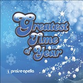 Praise-Apella: Greatest Time of Year