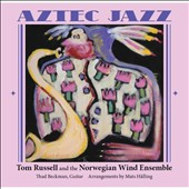 Norwegian Wind Ensemble/Tom Russell: Aztec Jazz