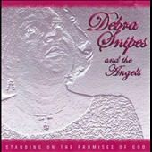Debra Snipes/Debra Snipes & the Angels: Standing on the Promises of God