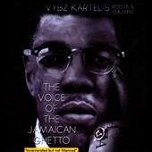 Vybz Kartel: The Voice of the Jamaican Ghetto