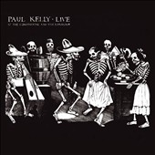 Paul Kelly: Live at the Continental and the Esplanade