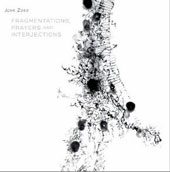David Fulmer/Arcana Orchestra: John Zorn: Fragmentations, Prayers and Interjections [Digipak]