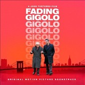 Original Soundtrack: Fading Gigolo [Original Motion Picture Soundtrack]