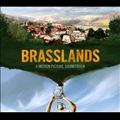 Original Soundtrack: Brasslands [Digipak]