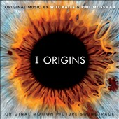 Phil Mossman/Will Bates: I Origins [Original Motion Picture Soundtrack]