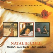 Natalie Cole: Thankful/I Love You So/Don't Look Back