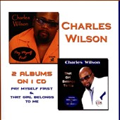 Charles Wilson: Pay Myself First/That Girl Belongs to Me