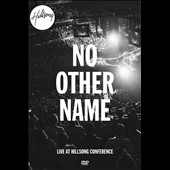 The Hillsong Worship Team: No Other Name: Live