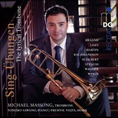 The Lyrical Trombone - music by Bahms, Liszt, Martin, Rachmaninov, Schubert, Strauss, Wagner, Weber / Michael Massong, trombone; Tomoko Sawano, piano