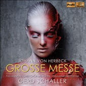 Johann von Herbeck (1831-1877): Great Mass in E minor / Munich PO; Gerd Schaller