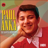 Paul Anka (Singer/Songwriter): The Essential Recordings *