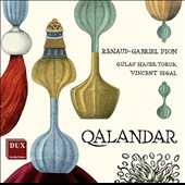 Qalandar The Ascetic Prince / Renaud-Gabriel Pion, piano; clarinets; Gulay Hacer Toruk, voice; Vincent Segal, cello