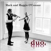 Duo - American classics & originals, including Swing Low, Sweet Chariot, Appalachia Waltz, Emily's Reel, St. Louis Blues, et al. / Mark & Maggie O'Connor, violins