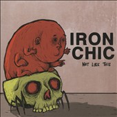 Iron Chic: Not Like This
