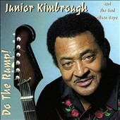 Junior Kimbrough/Junior Kimbrough & the Soul Blues Boys: Do the Rump!