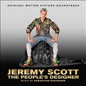 Jeremy Scott: Jeremy Scott: The People's Designer [Original Motion Picture Soundtrack]