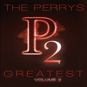 The Perrys: The Perrys Greatest, Vol. 2