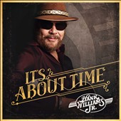 Hank Williams, Jr.: It's About Time *