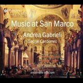 Music at San Marco: Andrea Gabrieli (1532/33-1585) - Sacrae Cantiones (Venice 1565) / Ensemble Officium, Wilfried Rombach