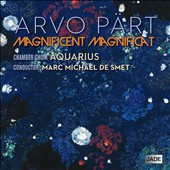 Arvo Pärt: Magnificent Magnificat / Aquarius Chamber Choir, Marc Michael de Smet
