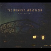 Dub Miller: The  Midnight Ambassador [Digipak]
