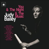 Judy Bailey (Jazz): You & the Night & the Music [Digipak]