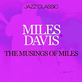 Miles Davis/Miles Davis Quartet: The Musings of Miles