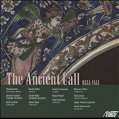 Reza Vali (b. 1952): The Ancient Call, Persian Folk Songs, Sornâ, Segâh, Double Concerto for Persian Ney, Kamancheh, and Orchestra / Neal Bernsten, Microtonal Trumpet; Wendy Kallen, Sop.; et al.