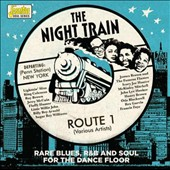 Various Artists: Night Train Route 1: Rare Blues R&B & Soul for the Dance Floor