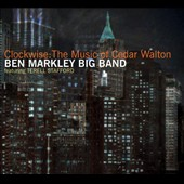 Ben Markley Big Band: Clockwise: The Music of Cedar Walton [2/17]