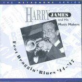 Harry James: Feet Draggin' Blues, 1944-1947