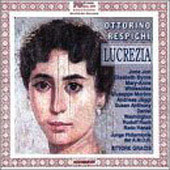Respighi: Lucrezia / Gracis, Jori, Byrne, Whiteside, et al