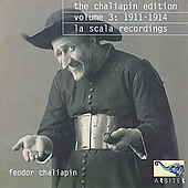 The Chaliapin Edition Vol 3 - 1911-13 La Scala Recordings