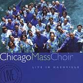 Chicago Mass Choir: Live in Nashville