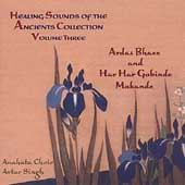Anahata: Healing Sounds of the Ancients, Vol. 3 *